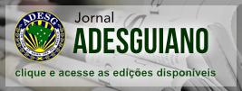 Jornal ADESGUIANO Clique para ler a última edição
